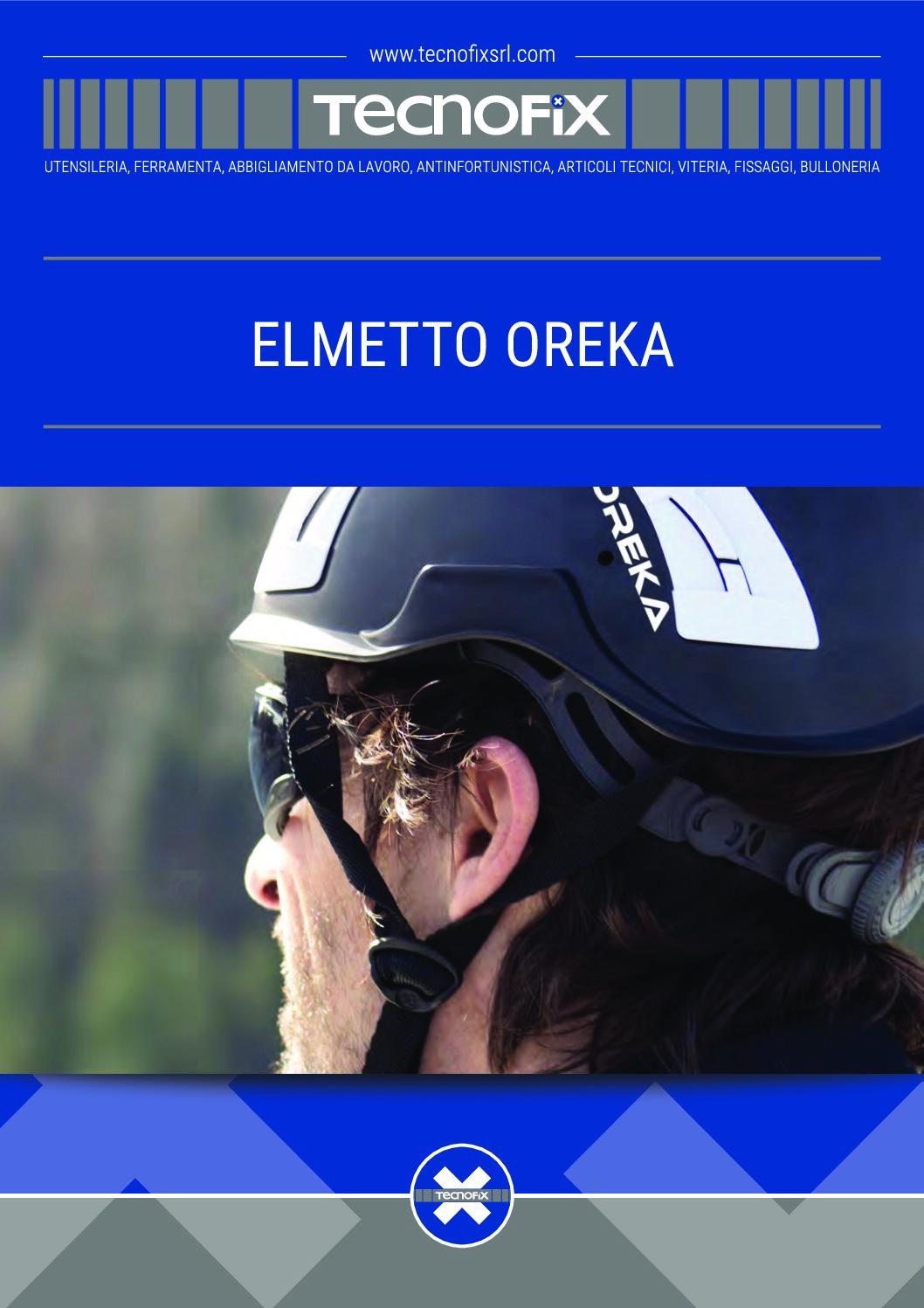 ELMETTO PER LAVORI IN QUOTA OREKA Elmetto Oreka pdf